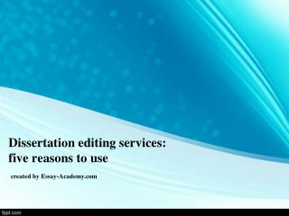 Dissertation Editing Services: 5 Reasons to Use