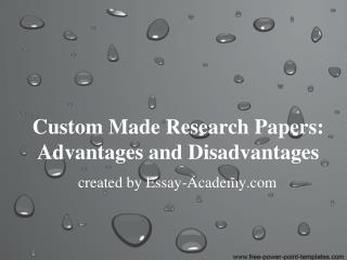 Custom Made Research Papers: Advantages and Disadvantages