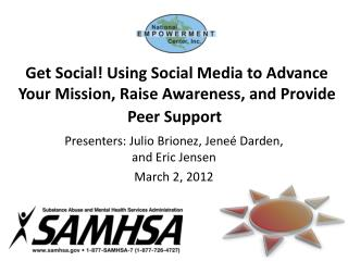 Get Social Using Social Media to Advance Your Mission, Raise Awareness, and Provide Peer Support