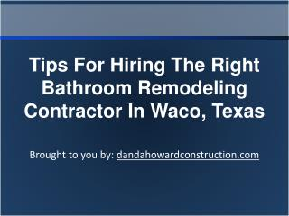 Tips For Hiring The Right Bathroom Remodeling Contractor In Waco, Texas