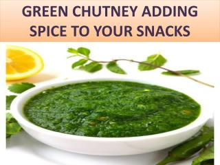 Green Chutney Adding Spice to Your Snacks