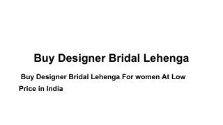 Buy Designer Bridal Lehenga For women At Low Price in India
