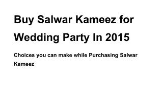 Buy Salwar Kameez for Wedding Party In 2015