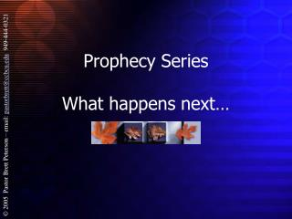 Prophecy Series  What happens next