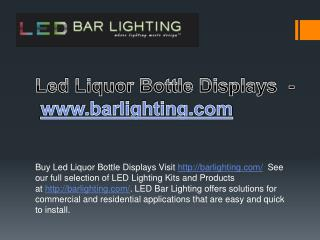 Led Liquor Bottle Displays  - www.barlighting.com