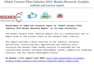 Global Ceramic Fiber Industry 2015: Market Research, Insights, outlook and survey report