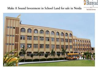 Make A Sound Investment in School Land for sale in Noida