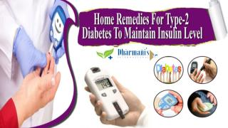 Home Remedies For Type-2 Diabetes To Maintain Insulin Level