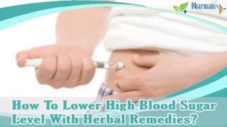How To Lower High Blood Sugar Level With Herbal Remedies?