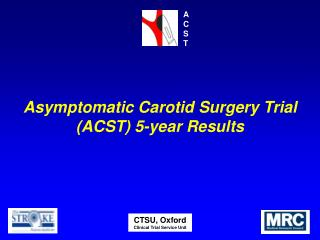 Asymptomatic Carotid Surgery Trial ACST 5-year Results