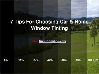 7 Tips For Choosing Car & Home Window Tinting