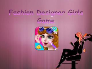 Fashion Designer Girls Games