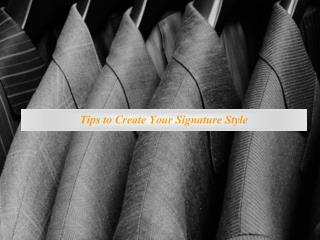 Tips to Create Your Signature Style