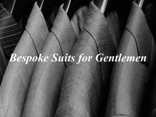 Bespoke Suits for Gentlemen