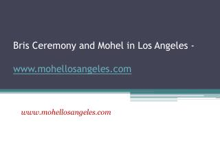 Bris Ceremony and Mohel in Los Angeles - www.mohellosangeles.com