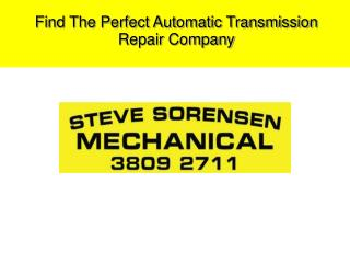 Find The Perfect Automatic Transmission Repair Company