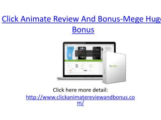 Click Animate Review And Bonus-Mega Huge Bonus