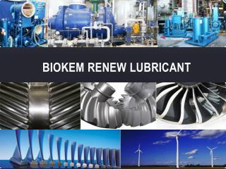 Biokem renew lubricant