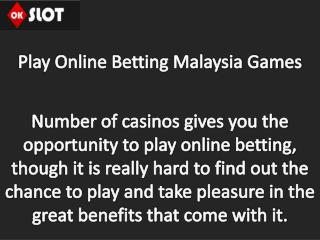 Play Online Betting Malaysia Games