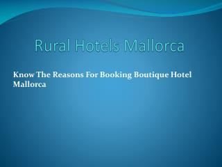 Know The Reasons For Booking Boutique Hotel Mallorca