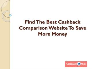 Find the best cashback comparison website to save more money