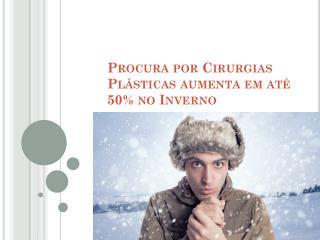 Procura por Cirurgias Plásticas aumenta em até 50% no Inverno