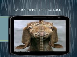 Bakra Zipper Screen Lock 2015