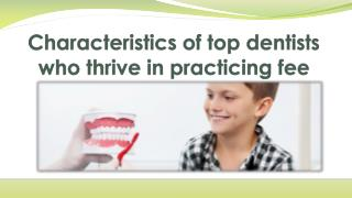 Characteristics of top dentists who thrive in practicing