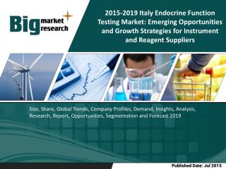 Endocrine Function Testing Market, Italy Endocrine Function Testing Market, Italy Endocrine Function Testing Market 2019