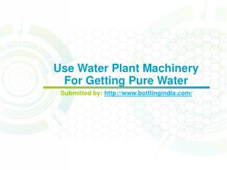 3.Use Water Plant Machinery For Getting Pure Water