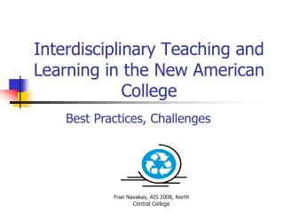 Interdisciplinary Teaching and Learning in the New American                                   College