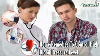 Home Remedies To Control High Blood Pressure Level