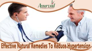 Effective Natural Remedies To Reduce Hypertension Fast
