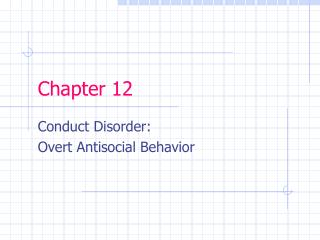 Conduct Disorder: Overt Antisocial Behavior