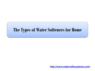 The Types of Water Softeners for Home