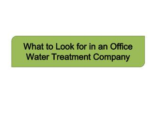 What to Look for in an Office Water Treatment Company