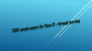 CBSE sample papers for Class 12 – through learning