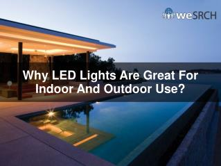 Why LED Lights Are Great For Indoor And Outdoor Use?