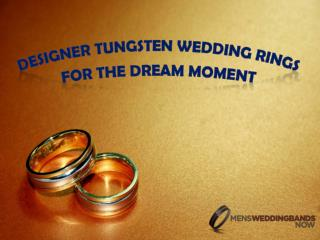 Designer Tungsten Wedding Rings For The Dream Moment