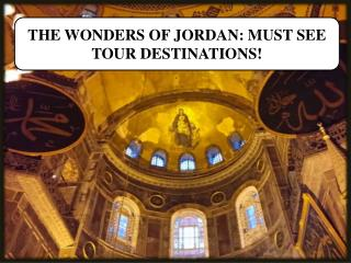THE WONDERS OF JORDAN: MUST SEE   TOUR DESTINATIONS!