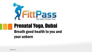 Prenatal Yoga, Dubai – Breath good health to you and your unborn