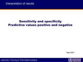 Sensitivity and specificity Predictive values positive and negative