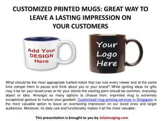CUSTOMIZED PRINTED MUGS: GREAT WAY TO LEAVE A LASTING IMPRESSION ON YOURCUSTOMERS