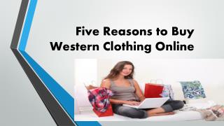 Five Reasons To Buy Western Clothes Online