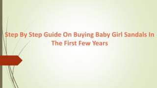 Step By Step Guide On Buying Baby Girl Sandals In The First Few Years