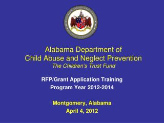 Alabama Department of  Child Abuse and Neglect Prevention The Children s Trust Fund