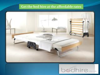 Get the bed hire at the affordable rates