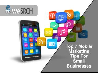 Top 7 Mobile Marketing Tips For Small Businesses