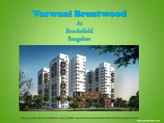 New Launch Vaswani Brentwood | Residential Flats | Brookefield Bangalore