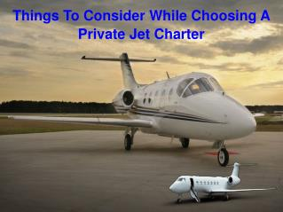 Things To Consider While Choosing A Private Jet Charter